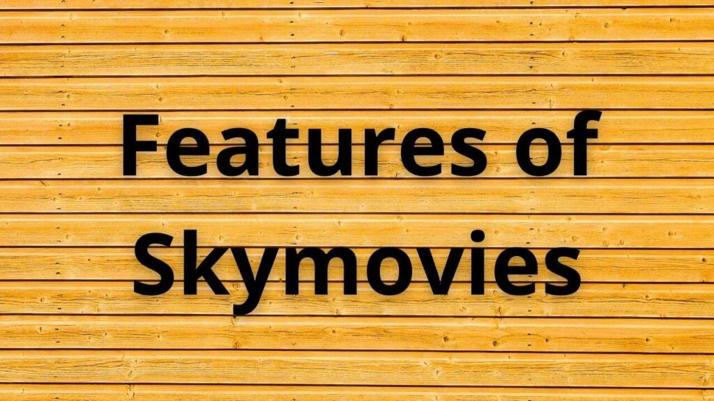 skymovies features