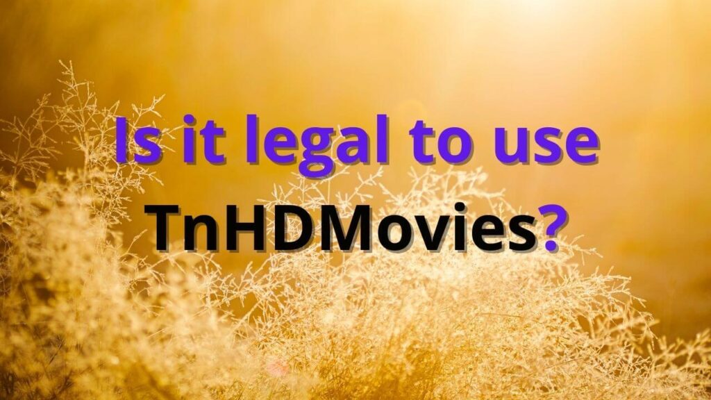 TnHDMovies legal