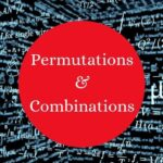 How Permutation And Combination Are Relevant In Mathematics?